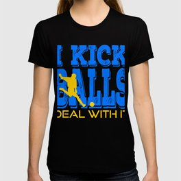 """Looking For Kicking Tee For A Kicker You Saying """"I Kick Balls Deal With It"""" T-shirt Design Ball T-shirt"""