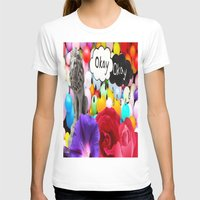 okay T-shirts featuring okay... by Aldo Couture