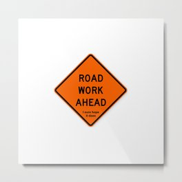 Road Work Ahead Meme Metal Print