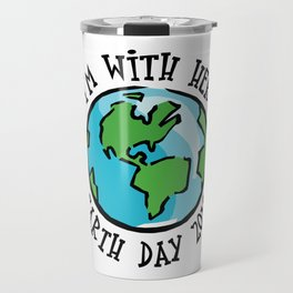 I'm With Her Earth Day 2018 Travel Mug