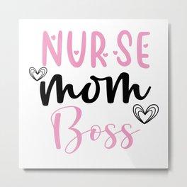 Nurse Mom Boss Metal Print