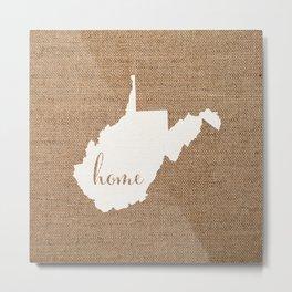 West Virginia is Home - White on Burlap Metal Print