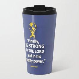 Be Strong Travel Mug