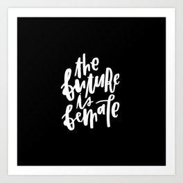 The Future is Female 2 Art Print