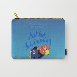What would dory do? Just keep swimming Carry-All Pouch