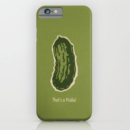 That's a Pickle! iPhone Case