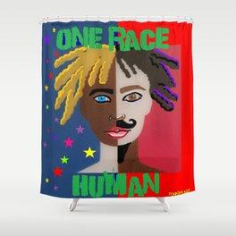 "ONE RACE... ""HUMAN"". Shower Curtain"