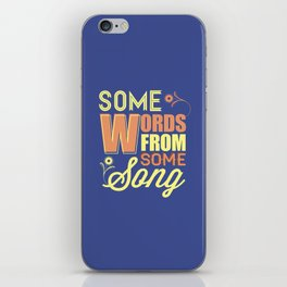 Some Song iPhone Skin