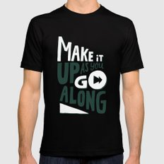 Make it Up as You Go Along MEDIUM Mens Fitted Tee Black