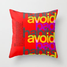 Avoid bad habits. A PSA for stressed creatives. Throw Pillow