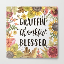 Grateful Thankful Blessed Fall Metal Print