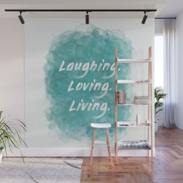 Laughing. Loving. Living. (white on teal blue) Wall Mural