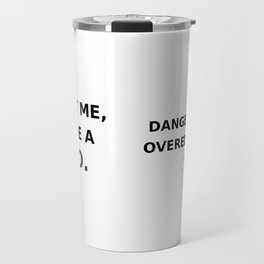 Trust me, I have a PhD. Travel Mug