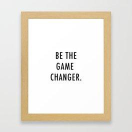 Be the game changer Framed Art Print