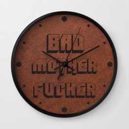 Bad Mother Fucker Wall Clock