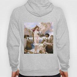 Let the flowers grow Hoody