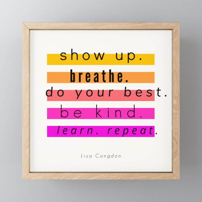 Show Up Motivational Quote Framed Mini Art Print