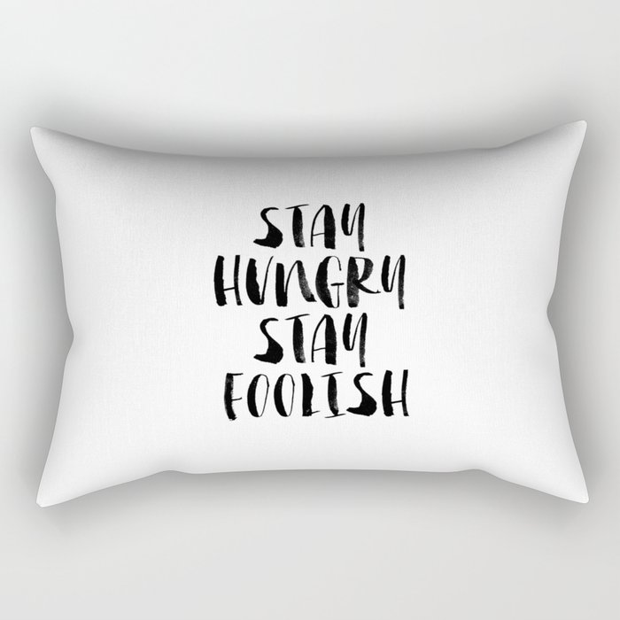 Stay Hungry Stay Foolish black and white typography poster black-white home decor office wall art Rectangular Pillow