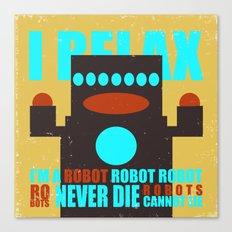 Robots Never Die Canvas Print