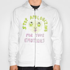Stop apologizing for your emotions Hoody