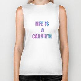 Life is a carnival Biker Tank