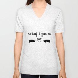 NO BEEF I FEED ON PIG ambigram Unisex V-Neck