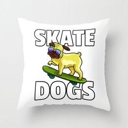 Dog Skateboard Skate Skater Saying Pug Throw Pillow