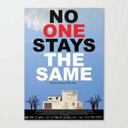 NO ONE STAYS THE SAME Canvas Print