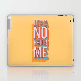 It's a no from me 2, typography poster design Laptop & iPad Skin