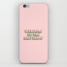 Welcome To The Shit Show: The Rainbow Edition iPhone Skin