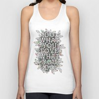 sayings Tank Tops featuring Do What You Love by MUSENYO