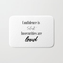 Confidence is Silent Insecurities are Loud Bath Mat