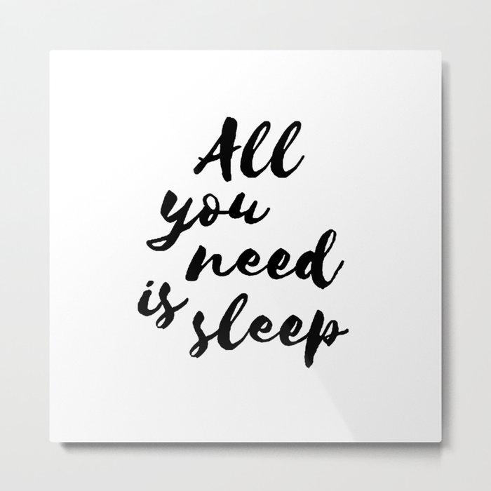 All you need is sleep... Metal Print