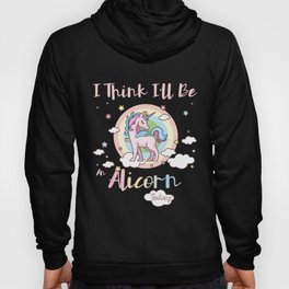 Cute Alicorn product I Think I'll Be an Alicorn Today Hoody