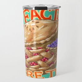 The Facts Were These Pies Travel Mug