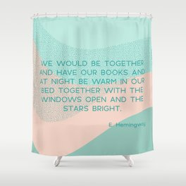 we would be together Shower Curtain