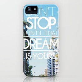 Inspirational Dreams Quote iPhone Case