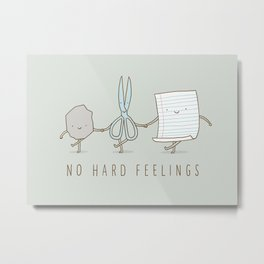 No Hard Feelings Metal Print