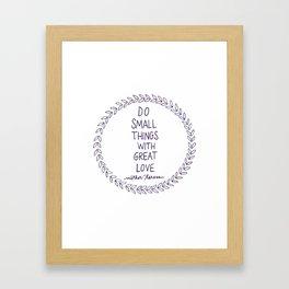 Do Small Things Framed Art Print