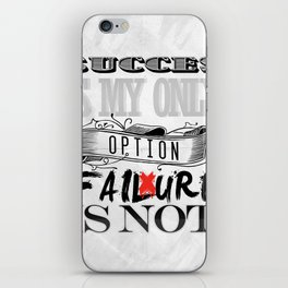 Succes is my only option iPhone Skin