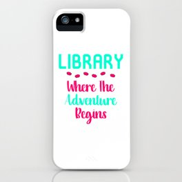 Library Where The Adventure Begins Facts Quote iPhone Case