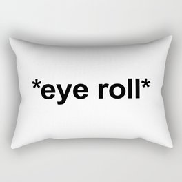 *Eye Roll* Funny Offensive Quote Rectangular Pillow