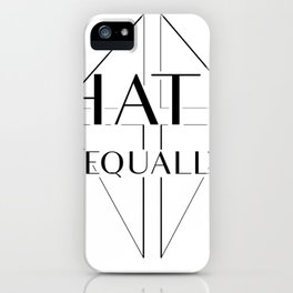 Hate equally iPhone Case