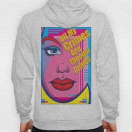 All My Crimes Are Thought Crimes Hoody