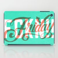 friday iPad Cases featuring FCKN Friday by CaliDoso