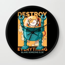 Robot Cat Destroy Everything Blame Someone Else Wall Clock
