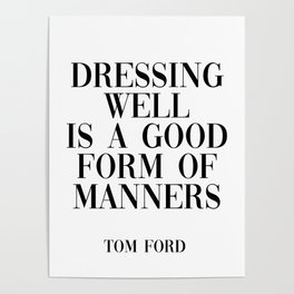 dressing well is a good form of manners Poster