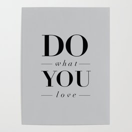 Do What You Love Beautiful Inspirational Short Quote about Happiness and Life Quotes Poster