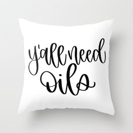 y'all need oils Throw Pillow
