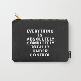 Completely Under Control Funny Quote Carry-All Pouch